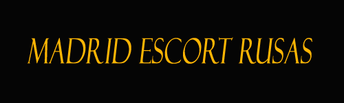 Madrid Escort Rusas